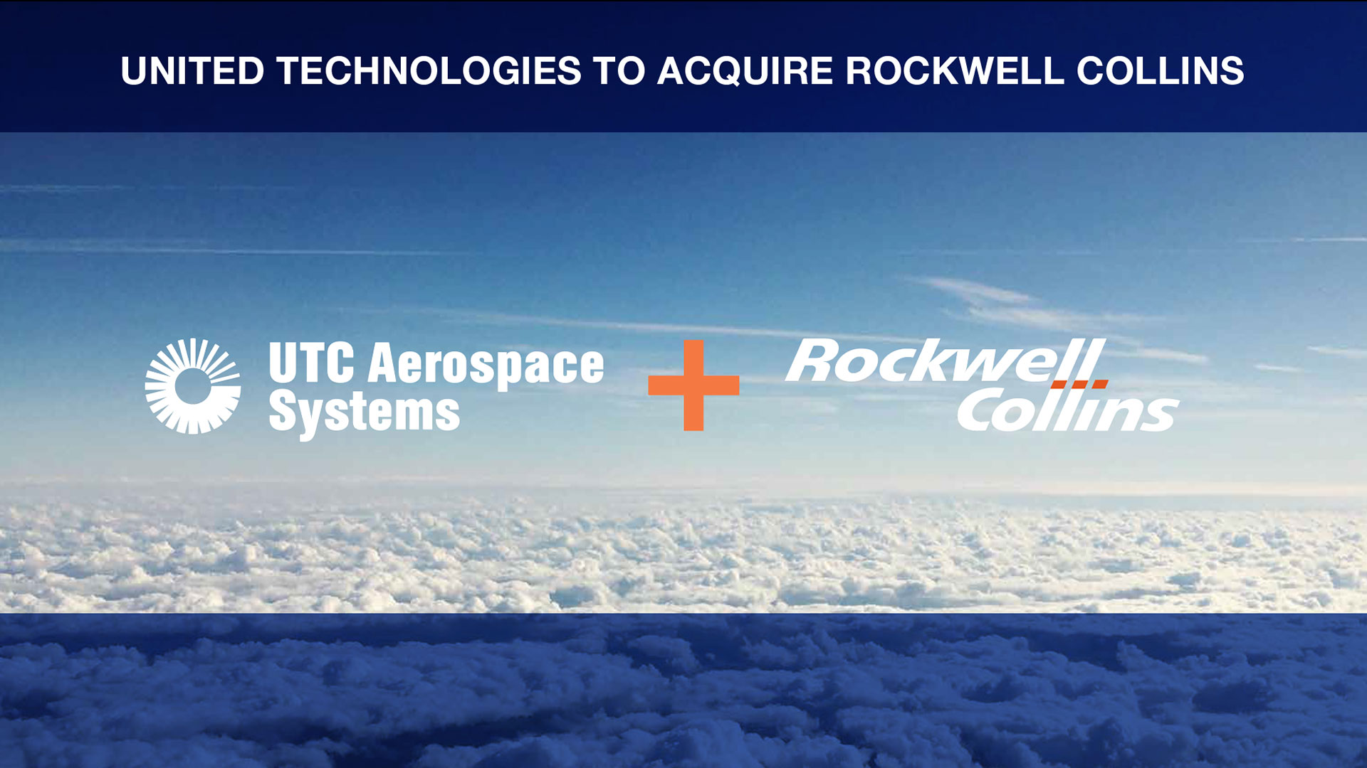 UTC Aerospace Systems + Rockwell Collins
